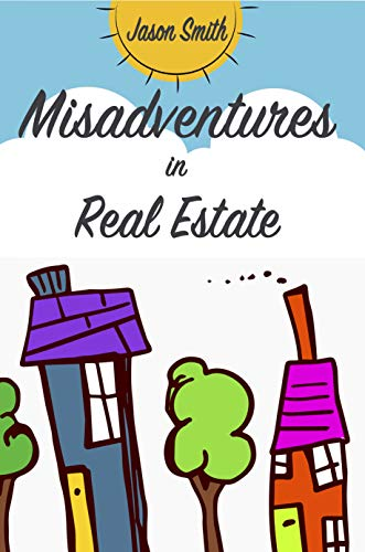 Misadventures in Real Estate