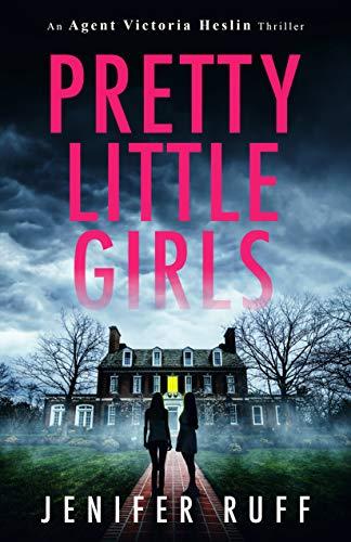 Free: Pretty Little Girls (Agent Victoria Heslin Book 2)