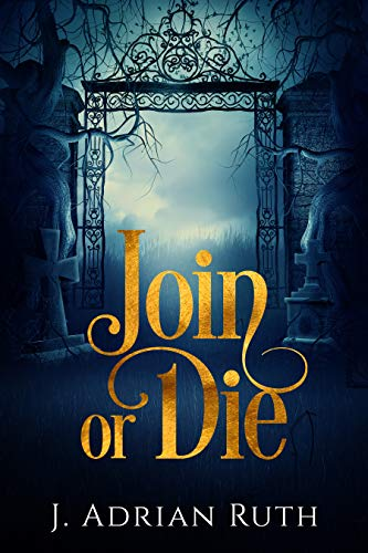 Join or Die: Heir to the Scion (Book 1)