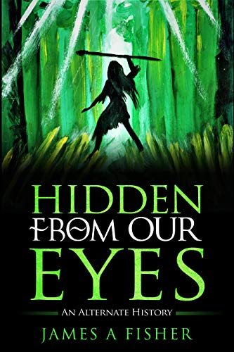 Free: Hidden From Our Eyes – An Alternate History