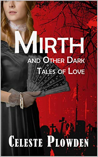 MIRTH and Other Dark Tales of Love