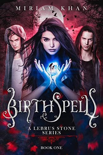 Birthspell (A Lebrus Stone series): Book One