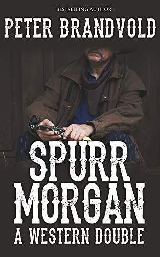 Spurr Morgan: A Western Double