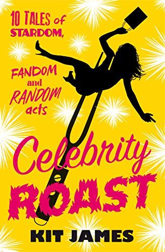 Celebrity Roast: Ten Tales of Stardom, Fandom and Random Acts