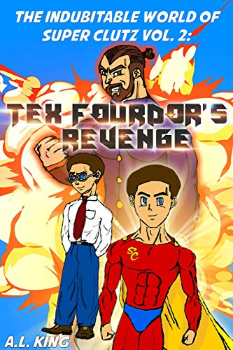 The Indubitable World of Super Clutz Vol. 2: Tex Fourdor's Revenge
