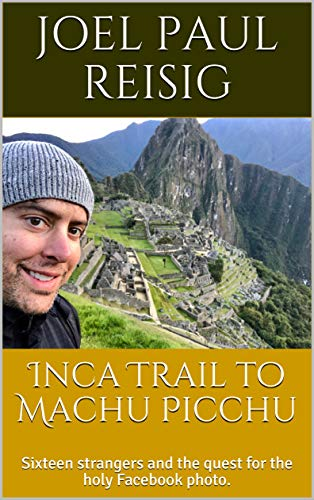 Free: Inca Trail to Machu Picchu