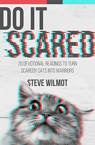 Do It Scared: 20 Devotional Readings to Turn Scaredy-Cats into Warriors