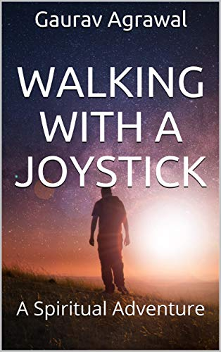 Free: Walking with a Joystick: A Spiritual Adventure