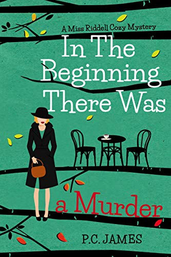 In The Beginning, There Was a Murder: An Amateur Female Sleuth Historical Cozy Mystery