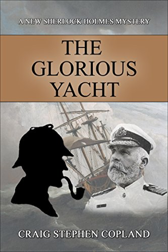 Free: The Glorious Yacht: A New Sherlock Holmes Mystery