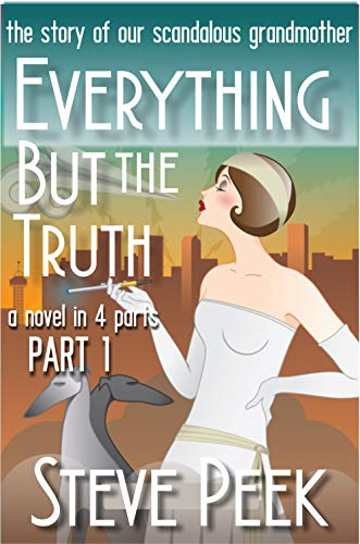 Everything But the Truth: The Story of our Scandalous Grandmother