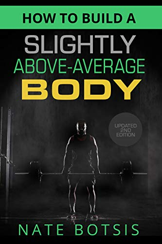 Free: How to Build a Slightly Above-Average Body – 2nd Edition