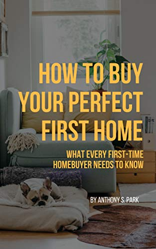 How to Buy Your Perfect First Home