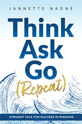 Free: Think, Ask, Go (Repeat): Straight Talk for Success in Missions