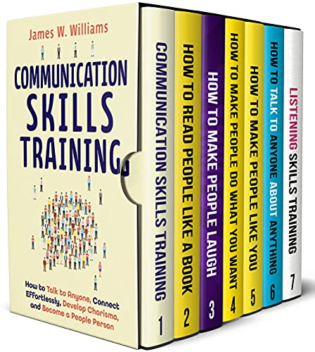 Communication Skills Training Series: 7 Books in 1 – Read People Like a Book, Make People Laugh, Talk to Anyone, Increase Charisma and Persuasion, and Improve Your Listening Skills