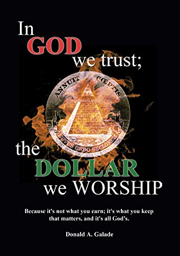 Free: In God We Trust; The Dollar We Worship