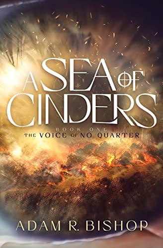A Sea of Cinders