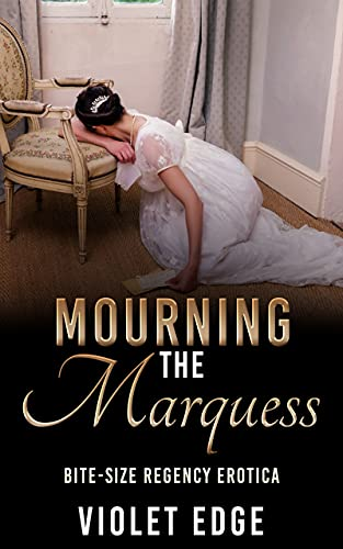 Mourning the Marquess