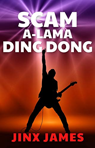 Scam A-Lama Ding Dong: A Funny, Noir Rock Star Rip-Off