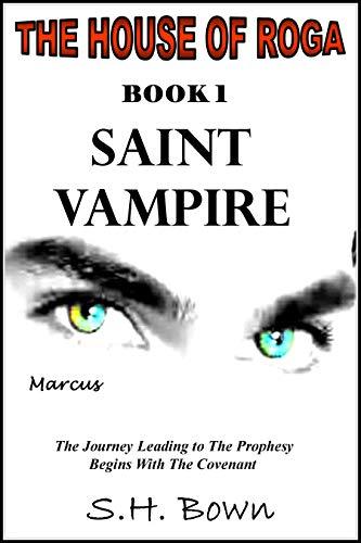 Free: The House of Roga: Book 1 -Saint Vampire
