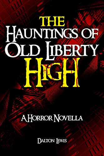 Free: The Hauntings of Old Liberty High