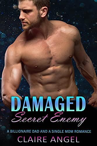 Damaged Secret Enemy: A Billionaire Dad and A Single Mom Romance