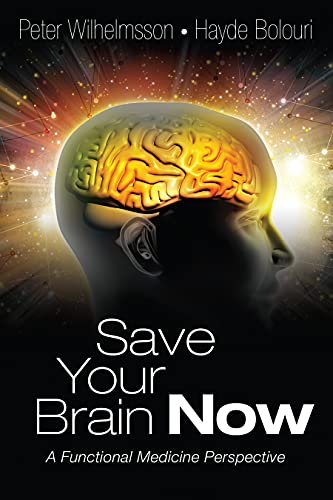 Free: Save Your Brain Now: A Functional Medicine Perspective