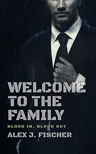 Free: Welcome To The Family: Blood In, Blood Out (The Morris Crime Family Book 1)